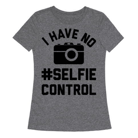 I Have No #Selfie Control