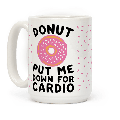 Donut Put Me Down For Cardio