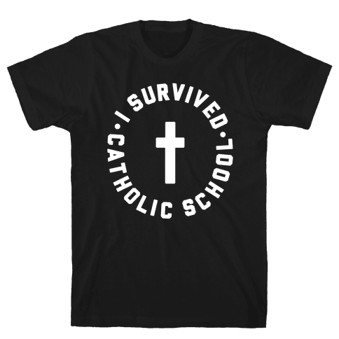 I Survived Catholic School Mens T-Shirt