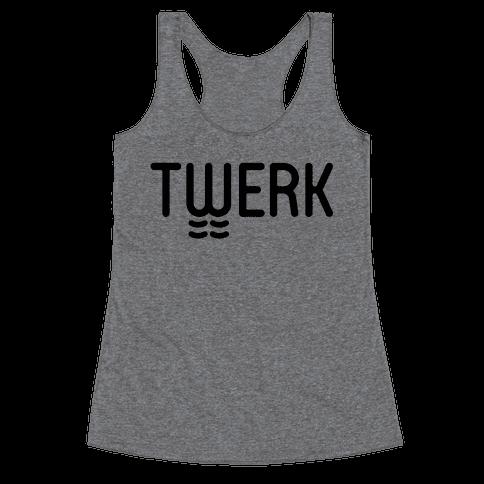 TWERK Racerback Tank Top