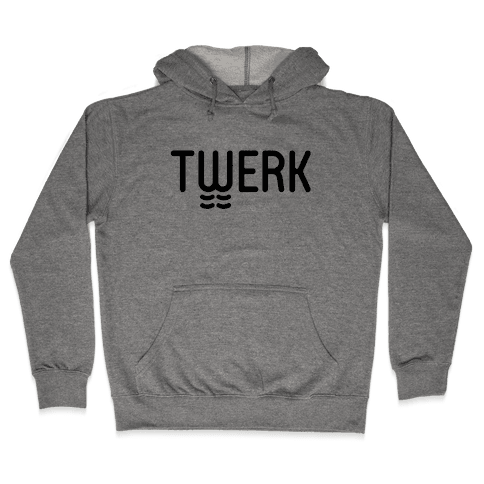 TWERK Hooded Sweatshirt