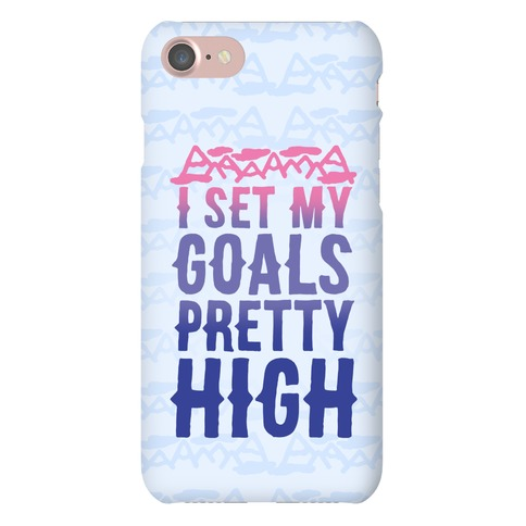 I Set My Goals Pretty High Phone Case