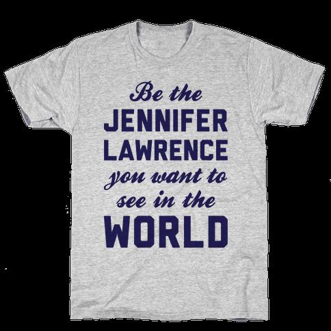 Be The Jennifer Lawrence Mens T-Shirt
