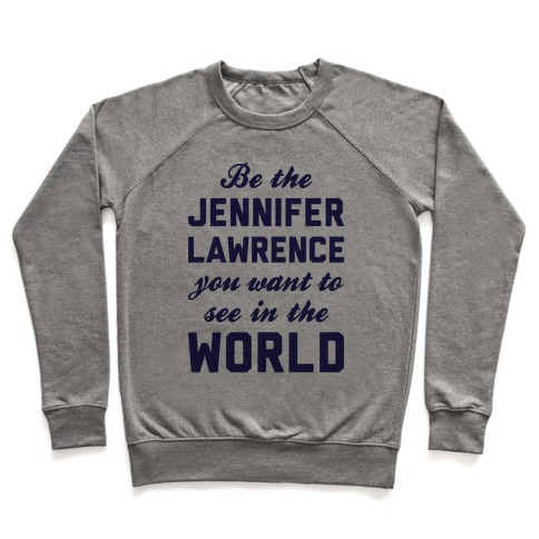 Be The Jennifer Lawrence Pullover