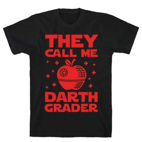 They Call Me Darth Grader Mens T-Shirt
