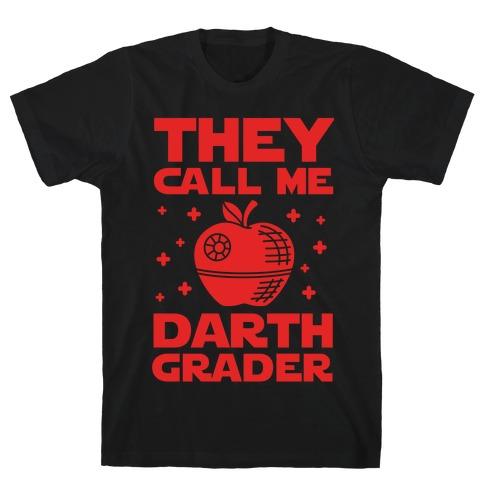 They Call Me Darth Grader T-Shirt