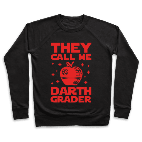 They Call Me Darth Grader Pullover