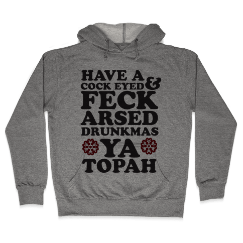 Feckarsed Drunkmas Hooded Sweatshirt