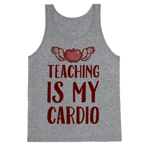 Teaching is My Cardio Tank Top