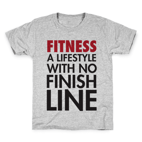 Fitness: A Lifestyle With No Finishline Kids T-Shirt