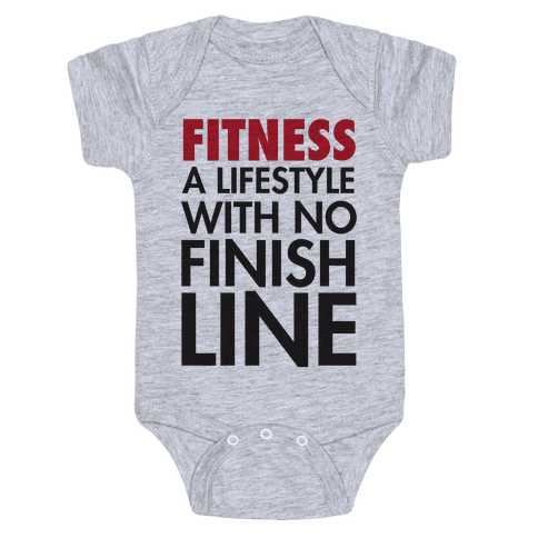 Fitness: A Lifestyle With No Finishline Baby Onesy