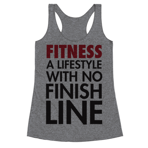 Fitness: A Lifestyle With No Finishline Racerback Tank Top