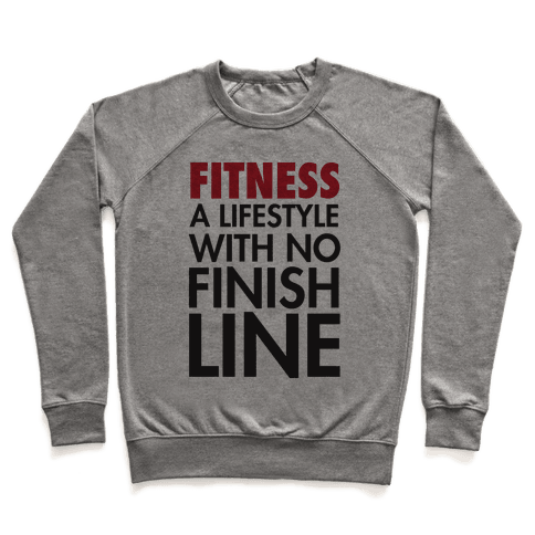 Fitness: A Lifestyle With No Finishline Pullover