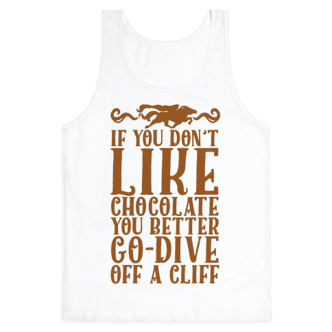 If You Don't Like Chocolate Tank Top