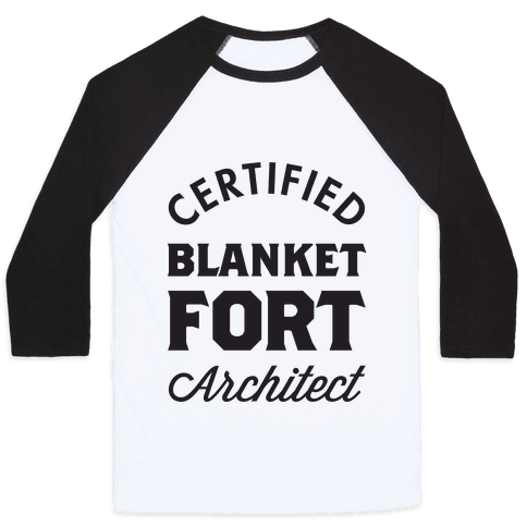 Certified Blanket Fort Architect Baseball Tee