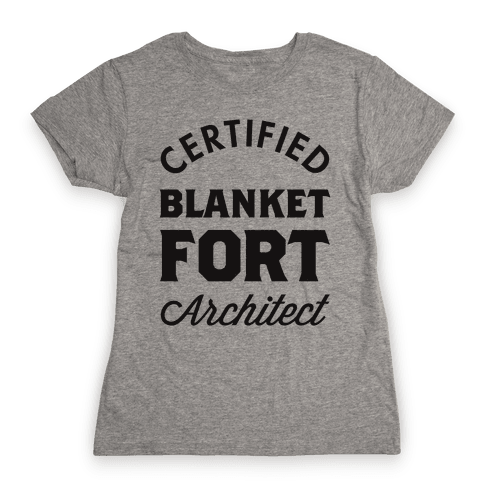 Certified Blanket Fort Architect Womens T-Shirt