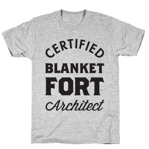 Certified Blanket Fort Architect T-Shirt