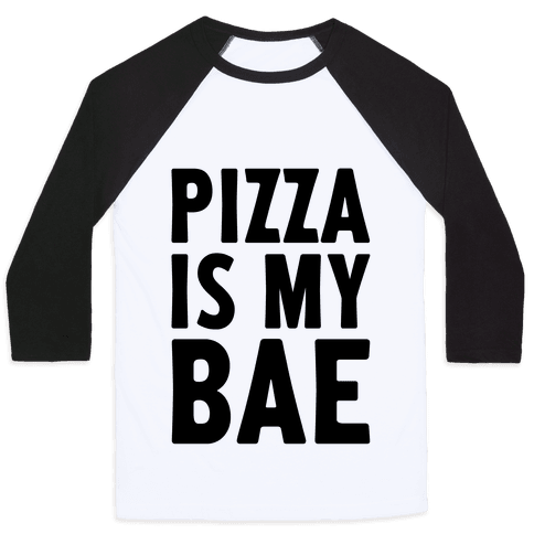 Pizza Is My Bae Baseball Tee