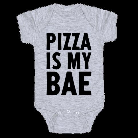 Pizza Is My Bae Baby Onesy