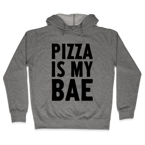 Pizza Is My Bae Hooded Sweatshirt