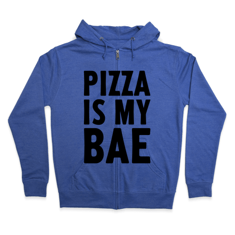 Pizza Is My Bae Zip Hoodie