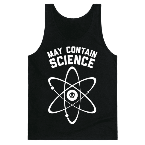 May Contain Science (White Ink) Tank Top