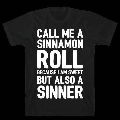 Call Me A Sinnamon Roll Because I'm Sweet But Also A Sinner Mens T-Shirt