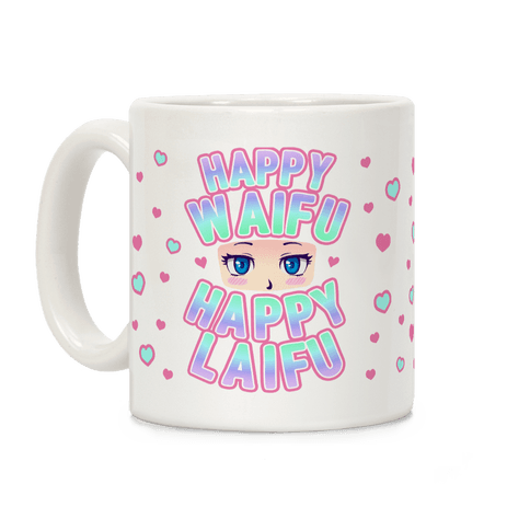 Happy Waifu Happy Laifu Coffee Mug