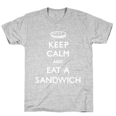 Keep Calm And Eat A Sandwich T-Shirt