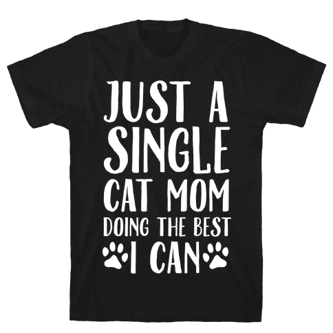 Just A Single Cat Mom Doing The Best I Can Mens T-Shirt