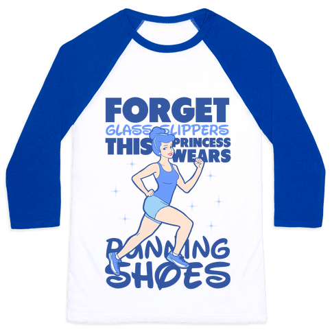 Forget Glass Slippers this Princess Wears Running Shoes Baseball Tee