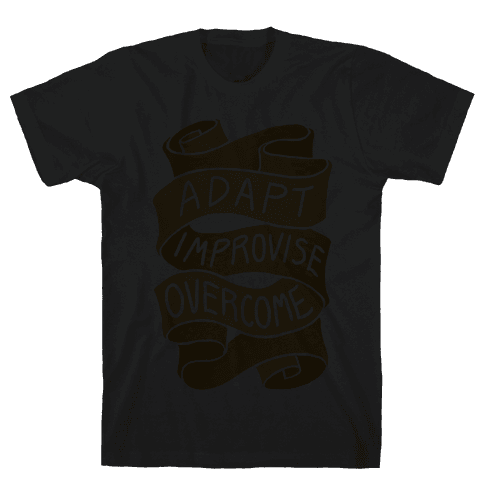 Adapt, Improvise, Overcome Mens T-Shirt