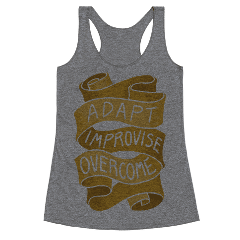 Adapt, Improvise, Overcome Racerback Tank Top