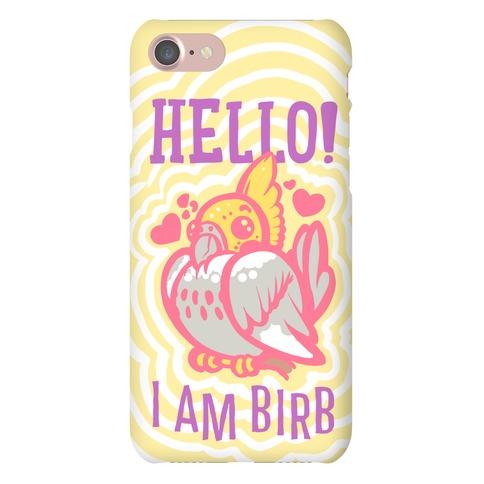 HELLO! I AM BIRB! Phone Case
