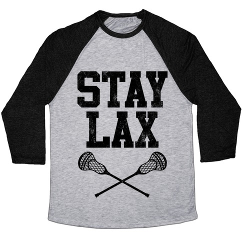 Stay Lax (Vintage) Baseball Tee