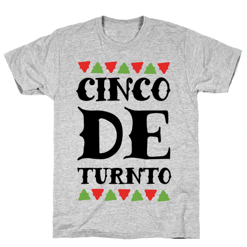Cinco De Turnto Mens T-Shirt