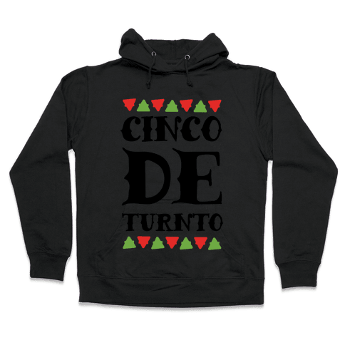 Cinco De Turnto Hooded Sweatshirt