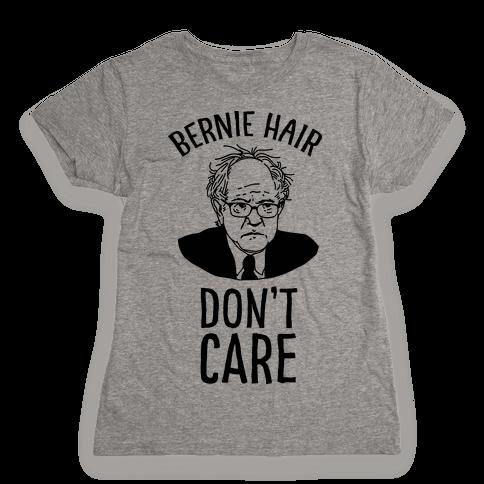 Bernie Hair Don't Care Womens T-Shirt