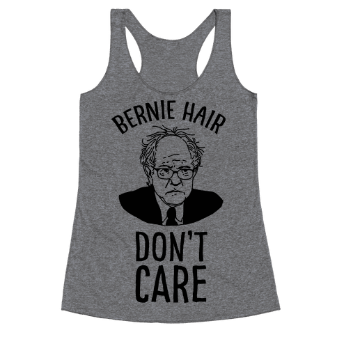 Bernie Hair Don't Care Racerback Tank Top