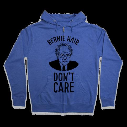 Bernie Hair Don't Care Zip Hoodie