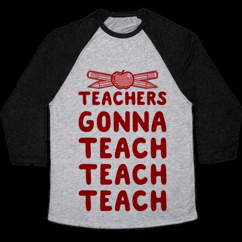 teachers gonna teach teach teach baseball tee