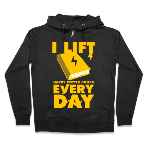 I Lift (Harry Potter Books) Every Day Zip Hoodie