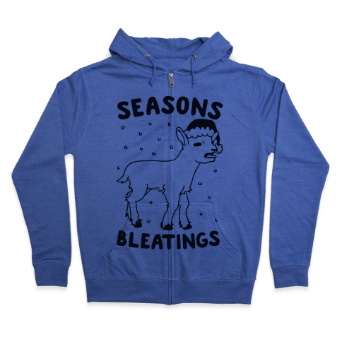 Seasons Bleatings  Zip Hoodie