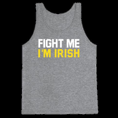 Fight Me, I'm Irish Tank Top