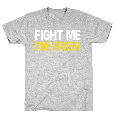 Fight Me, I'm Irish Mens T-Shirt