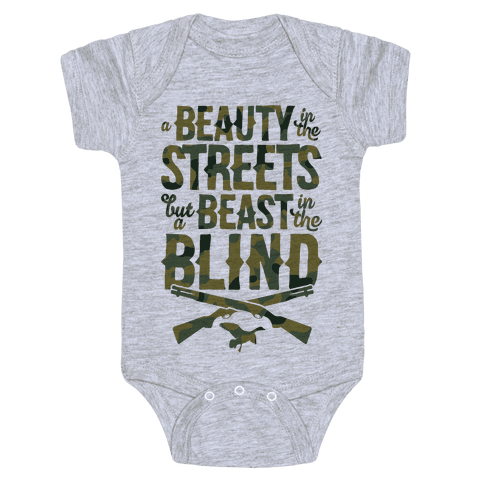 A Beauty In The Streets But A Beast In The Blind Baby Onesy