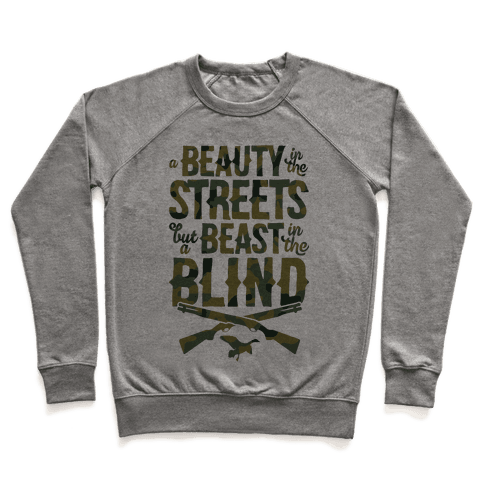 A Beauty In The Streets But A Beast In The Blind Pullover