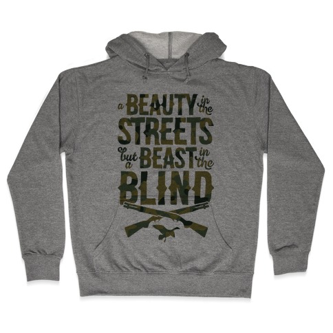 A Beauty In The Streets But A Beast In The Blind Hooded Sweatshirt
