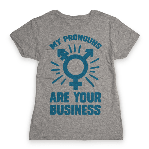 My Pronouns Are Your Business Womens T-Shirt