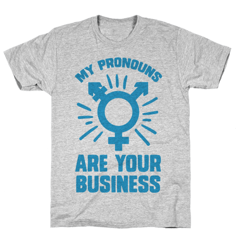 My Pronouns Are Your Business Mens T-Shirt